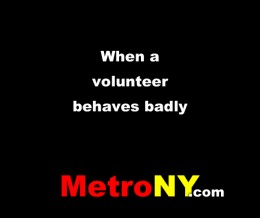 When a volunteer behaves badly