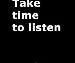 Take time to listen