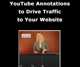 How to Use YouTube Annotations to Drive Traffic to Your Website