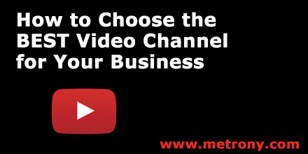 Choose the Best Video Channel for Your Business
