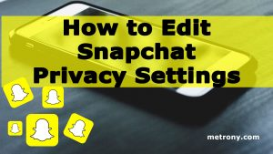 Four Snapchat Settings to Protect Your Privacy