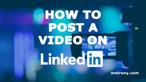 Post Video to Your LinkedIn Newsfeed